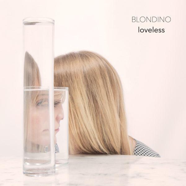 Blondino Ep Loveless Chanson Les filles d'aujourd'hui